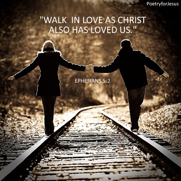 walk in love – Ephesians 5:2