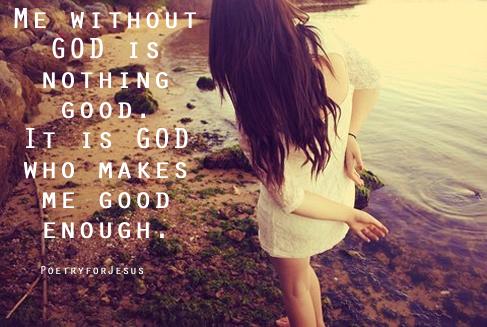 nothing good without God